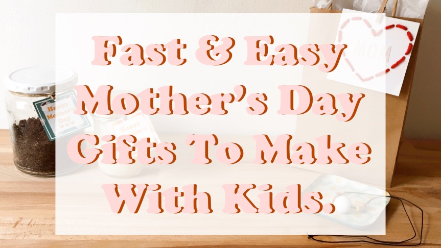 Fast & Easy Mother's Day Crafts To Make With Kids